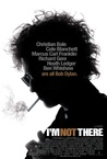 I'm not there – Bob Dylan életei (2007)