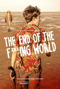 The End of the F***ing World (2017–)