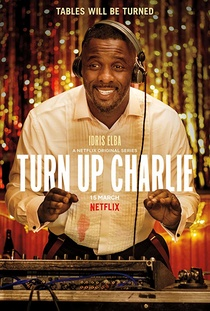 Turn Up Charlie (2019–2019)