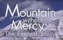 Mountain without Mercy: The Everest Story (1996)