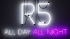 R5: All Day, All Night (2015)