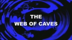 The Web of Caves (1999)