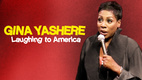 Gina Yashere Laughing to America (2013)